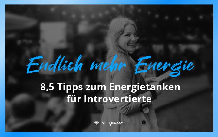 Blogbeitrag Titelbild: Wie du voller Energie durch den Tag gehst (auch wenn du mit vielen Menschen zusammen bist), Energie tanken