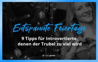 Blogbeitrag Titelbild: 9 Tipps mit denen du die Feiertage entspannt überstehst, für Introvertierte