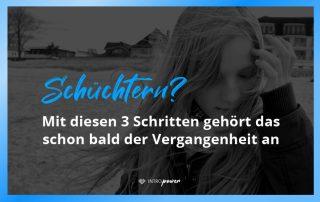 Blogbeitrag Titelbild: Schüchtern? Mit diesen 3 Schritten gehört das schon bald der Vergangenheit an!