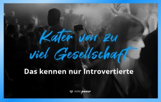 Blogbeitrag Titelbild: Das kennen nur Introvertierte: Kater von zu viel Gesellschaft