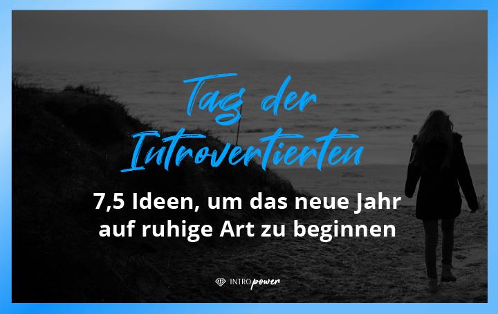 Blogbeitrag Titelbild: Tag der Introvertierten - 7,5 Ideen für ruhige Menschen, um das neue Jahr zu beginnen