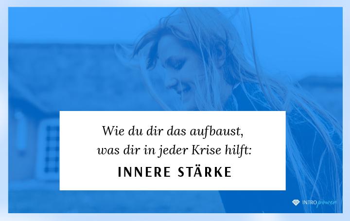 Blogbeitrag Titelbild: Wie du dir das aufbaust, was dir in jeder Krise hilft: innere Stärke