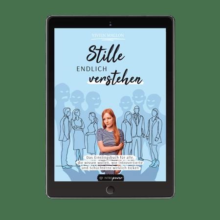 Stille endlich verstehen: Das Einstiegsbuch für Introvertierte und Schüchterne eBook